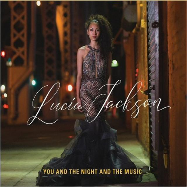Lucia Jackson - You And The Night And The Music (2018)