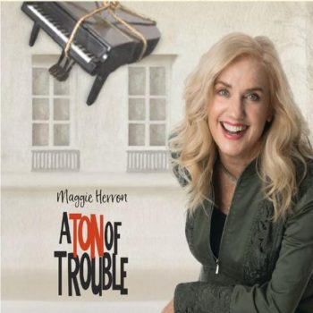Maggie Herron - A Ton of Trouble (2018)