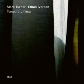 Mark Turner & Ethan Iverson - Temporary Kings (2018)