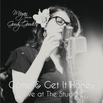 Megan and Her Goody Goodies - Come & Get It Honey (Live at the Studio) (2018)