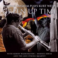 Michael Hashim - Green up Time: The Music of Kurt Weill (2001)