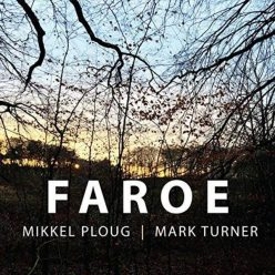 Mikkel Ploug & Mark Turner - Faroe (2018)