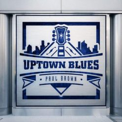 Paul Brown - Uptown Blues (2018)