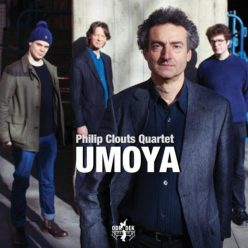 Philip Clouts Quartet - Umoya (2015)