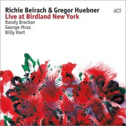 Richie Beirach & Gregor Huebner - Live At Birdland New York (2017)
