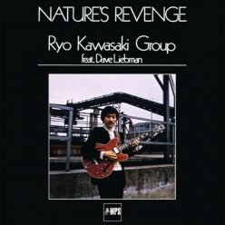 Ryo Kawasaki Group feat. Dave Liebman - Nature's Revenge (1978/2017)