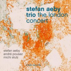 Stefan Aeby Trio - The London Concert (2018)