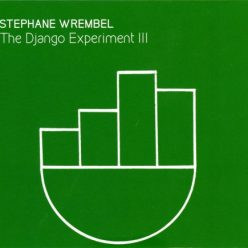 Stephane Wrembel - The Django Experiment III (2018)