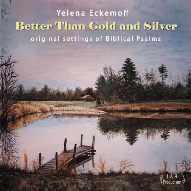 Yelena Eckemoff - Better Than Gold and Silver (2018)