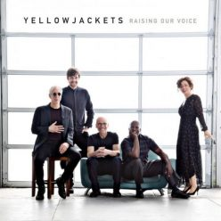 Yellowjackets - Raising Our Voice (2018)