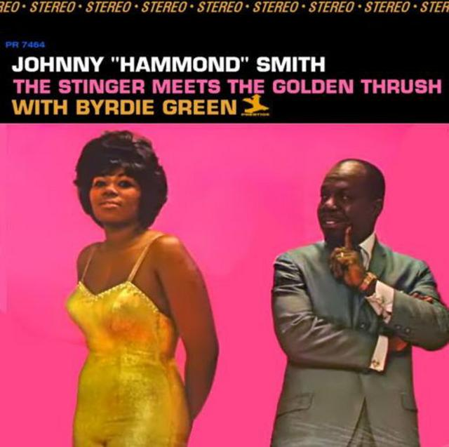 """Johnny """"Hammond"""" Smith with Byrdie Green - The Stinger Meets The Golden Thrush (1966)"""