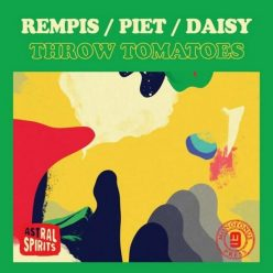 Rempis / Piet / Daisy - Throw Tomatoes (2018)