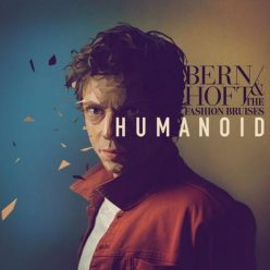 Bernhoft & The Fashion Bruises - Humanoid (2018)