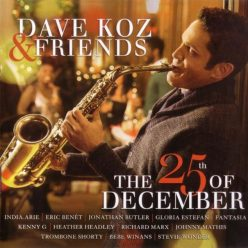 Dave Koz & Friends - The 25th Of December (2014)
