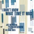 Jazz Orchestra of the Concertgebouw - I Didn't Know What Time It Was (2018)