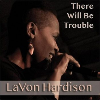 LaVon Hardison - There Will Be Trouble (2018)