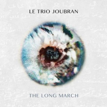 Le Trio Joubran - The Long March (2018)