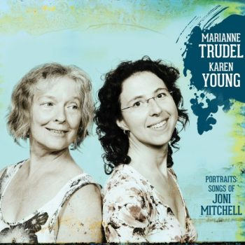 Marianne Trudel & Karen Young - Portraits: Songs of Joni Mitchell (2018)