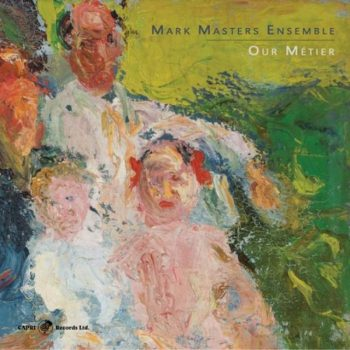 Mark Masters Ensemble - Our Métier (2018)