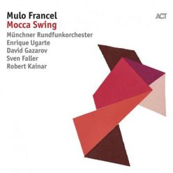 Mulo Francel - Mocca Swing (2017)