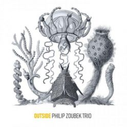 Philip Zoubek Trio - Outside (2018)