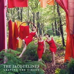The Jacquelines - Leaving The Circus (2018)