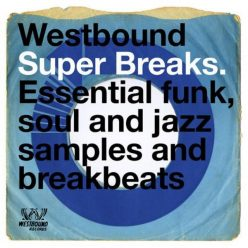 VA - Westbound Super Breaks: Essential Funk, Soul And Jazz Samples And Breakbeats (2018)