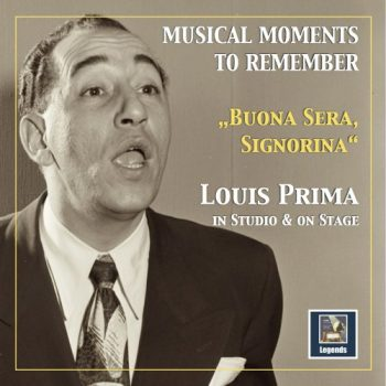 Musical Moments to Remember: ''Buona sera, Signorina'' - Louis Prima in Studio and on Stage (2018)