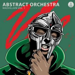 Abstract Orchestra - Madvillain Vol. 1 (2018)