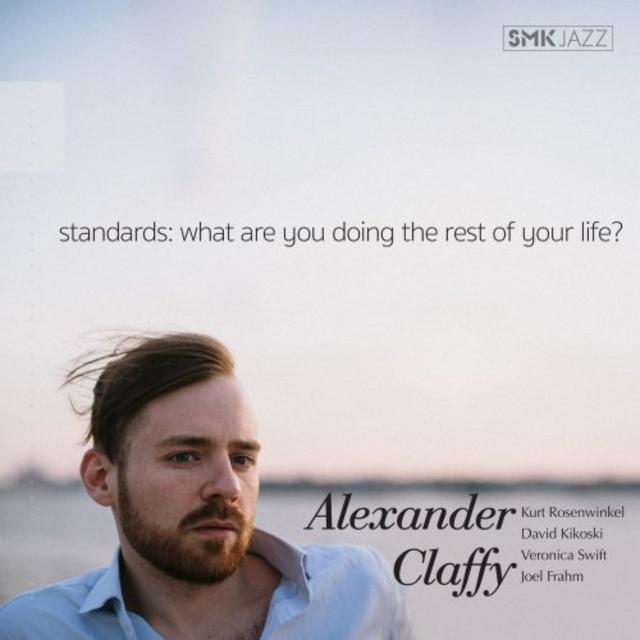 Alexander Claffy - Standards: What Are You Doing the Rest of Your Life? (2018)
