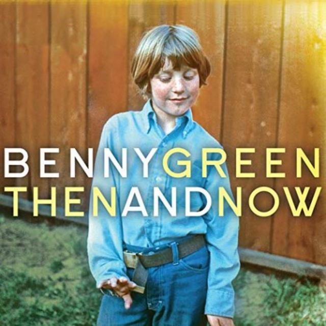 Benny Green - Then and Now (2018)