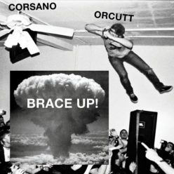 Chris Corsano & Bill Orcutt - Brace Up! (2018)