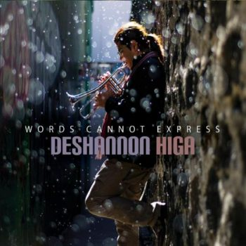 DeShannon Higa - Words Cannot Express (2018)