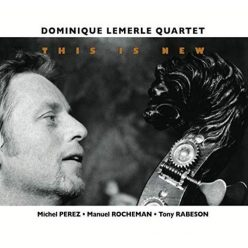 Dominique Lemerle Quartet - This Is New (2018)