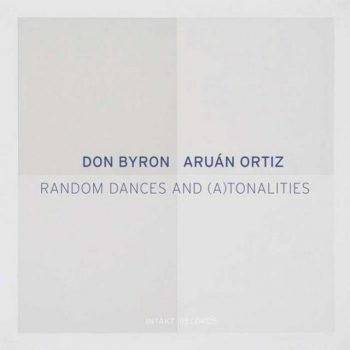 Don Byron & Aruan Ortiz - Random Dances and (A)tonalities (2018)