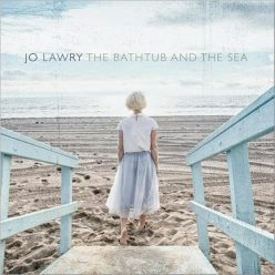 Jo Lawry - The Bathtub And The Sea (2018)