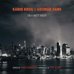 Karin Krog & Georgie Fame - On A Misty Night (2018)