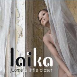 Laïka - Come A Little Closer (2012)
