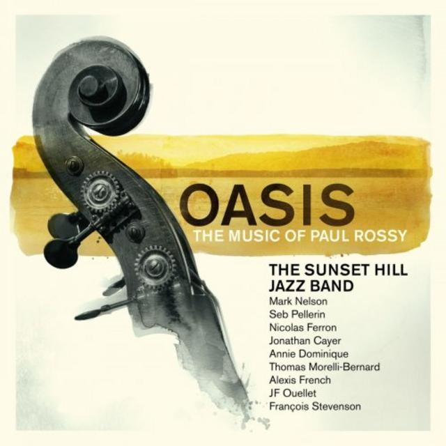 Paul Rossy & The Sunset Hill Jazz Band - Oasis: The Music of Paul Rossy (2018)