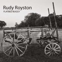 Rudy Royston - Flatbed Buggy (2018)