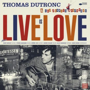 Thomas Dutronc - Live Is Love (2018)