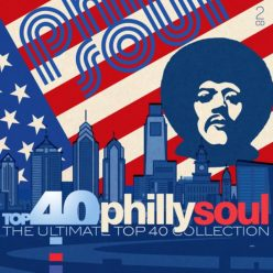 VA - Top 40 Philly Soul: The Ultimate Top 40 Collection (2018)