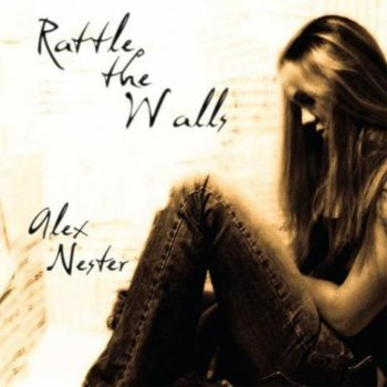 Alex Nester - Rattle The Walls (2009)