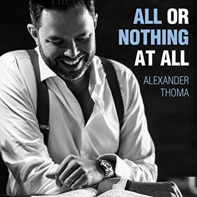 Alexander Thoma - All or Nothing at All (2018)