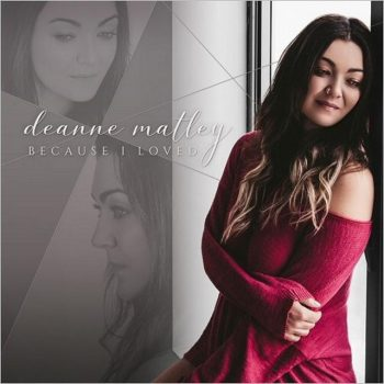 Deanne Matley - Because I Loved (2018)