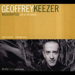Geoffrey Keezer - Wildcrafted: Live At The Dakota (2005)