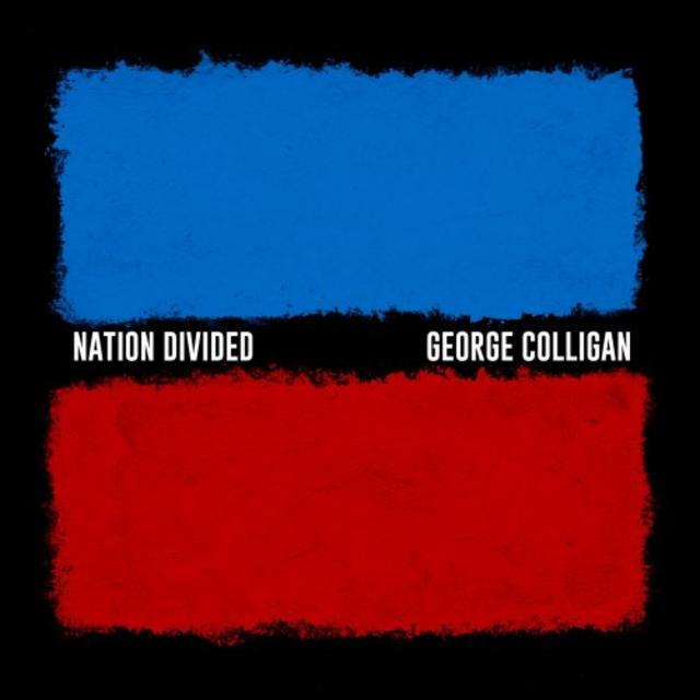 George Colligan - Nation Divided (2018)