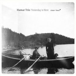 Hamar Trio - Yesterday is Here (2018)