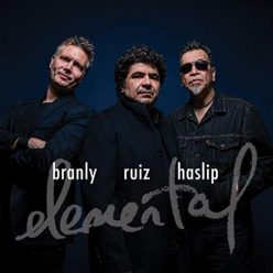 Otmaro Ruiz, Jimmy Branly & Jimmy Haslip - Elemental (2018)
