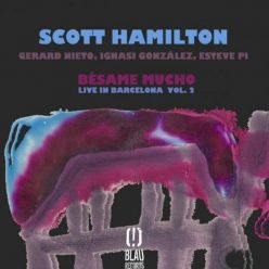 Scott Hamilton - Bésame Mucho (Live in Barcelona Vol. 2) (2018)